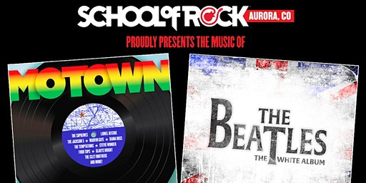School of Rock Aurora - Motown and The Beatles Show