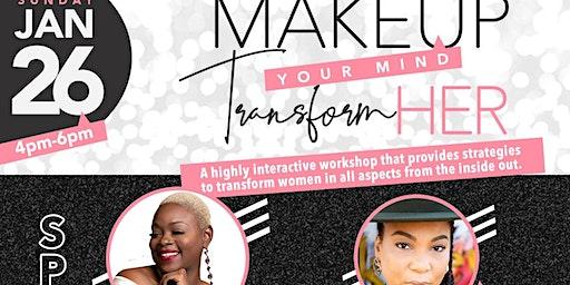 """""""Makeup your mind"""" TransformHER"""