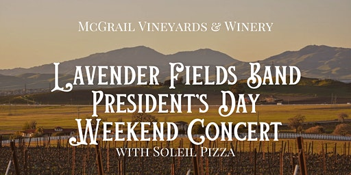 Lavender Fields Band President's Day Weekend Concert at McGrail Vineyards