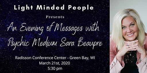 An Evening of Messages with Psychic Medium Sara Beaupre ~ Green Bay Event