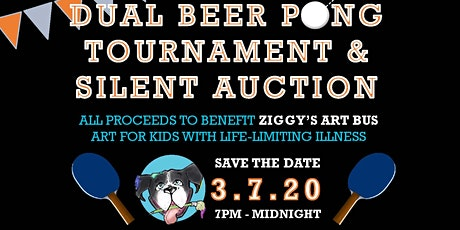 2nd Annual Dual Beer Pong Tournament & Silent Auction for Ziggy's Art Bus tickets
