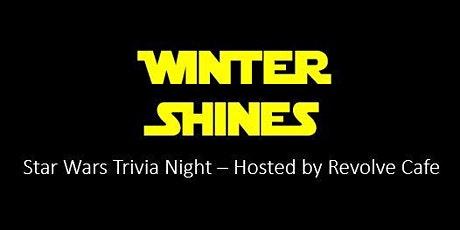 Nutrien WinterShines Star Wars Trivia Night - Hosted by Revolve Cafe tickets