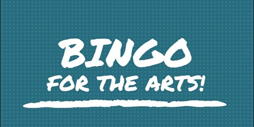 BINGO for the Arts!