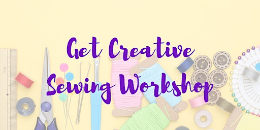 Get Creative - Learn to Sew