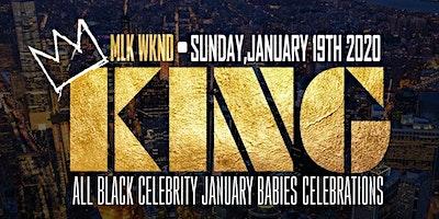 KING: MLK WKND CELEBRITY #ALLBLACK #CAPRICORN CELE