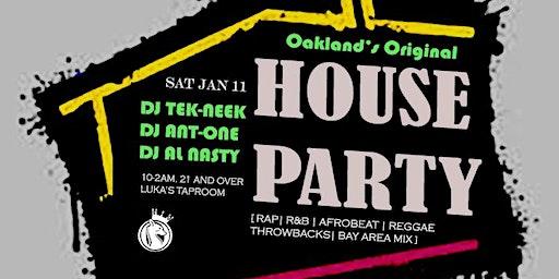 Oakland's OG House Party w/ Special Guest DJs