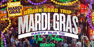 Drunk Road Trip Mardi Gras Party Bus Trip 2020 (ATL to New Orleans) Drinks, Beads, & More Included!