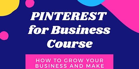 Pinterest for Business Workshop - Grow Your Business and get more sales tickets