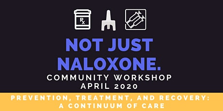 Not Just Naloxone Community Workshop: April 2020 tickets