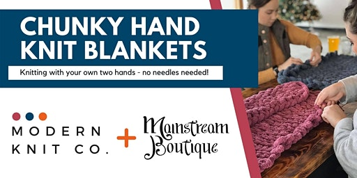 SOLD OUT Chunky Hand Knit Blankets at Mainstream Boutique