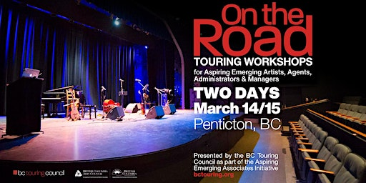 On the Road Okanagan: A Touring Workshop for Artists, Agents & Managers