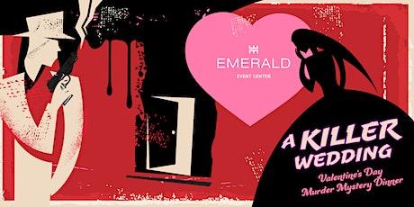 A Killer Wedding - Valentine's Day Murder Mystery Dinner tickets