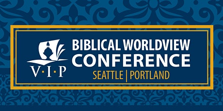2020 Seattle Biblical Worldview Conference tickets