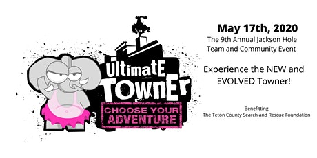 Ultimate Towner - Choose Your Adventure - Jackson, WY • Sunday May 17, 2020 tickets
