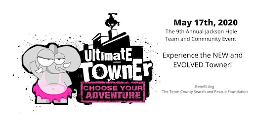 Ultimate Towner - Choose Your Adventure - Jackson, WY • Sunday May 17, 2020