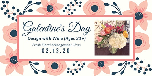 Galentine's Day: Design with Wine (Ages 21+)