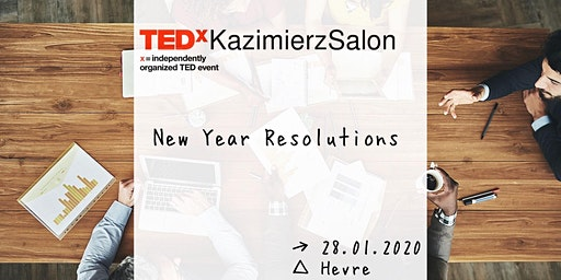TEDxKazimierzSalon - New Year Resolutions