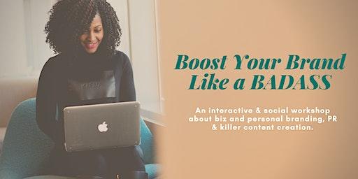Boost Your Brand Like a Badass: A PR & Branding Workshop for Women in Biz
