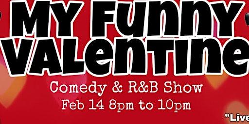 """My Funny Valentine"" Comedy & R&B Show"
