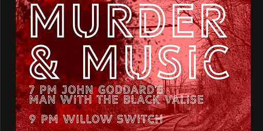 Murder & Music: John Goddard's Man with the Black Valise with Willow Switch