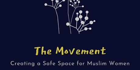 The Movement: Creating a Safe Space for Muslim Women tickets