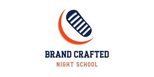Brand Crafted - Night School - Deep Dive on Digital Marketing