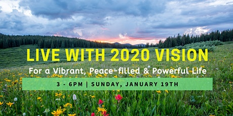 Live with 2020 Vision: For a Vibrant, Peace-filled & Powerful Life tickets