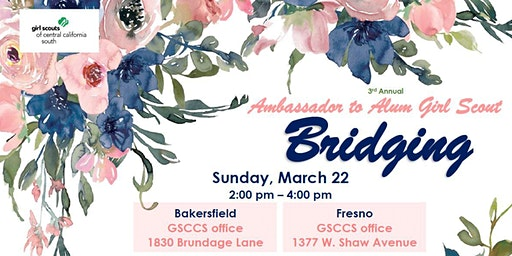 3rd Annual Ambassador to Alum Girl Scout Bridging - Bakersfield