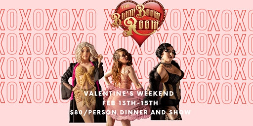 VALENTINE'S WEEKEND 2020 BURLESQUE DINNER AND SHOW