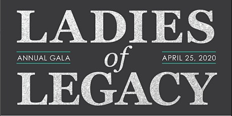 Ladies of Legacy Fundraising Gala 2020 tickets