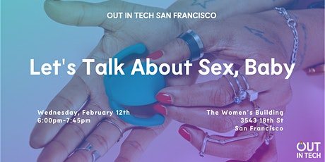 Out in Tech SF | Let's Talk About Sex, Baby tickets