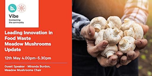 Leading Innovation in Food Waste: Meadow Mushrooms