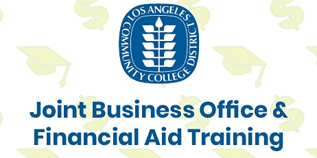 LACCD Joint Business Office & Financial Aid Training