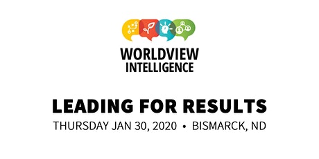Leading for Results: A Worldview Intelligence Approach  tickets