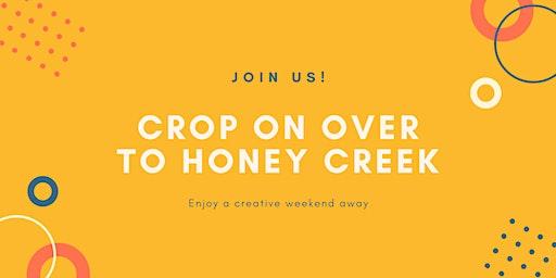 Crop On Over To Honey Creek