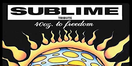 40 Oz To Freedom (Sublime Tribute Band)