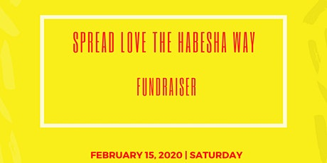 Spread Love the Habesha Way fundraiser mixer tickets