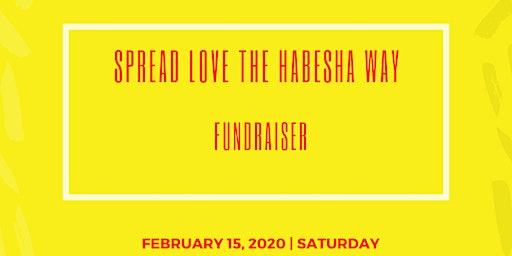 Spread Love the Habesha Way fundraiser mixer