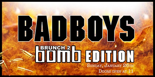 Brunch 2 Bomb Bad Boys Edition