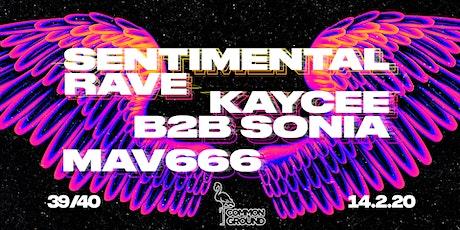 Common Ground presents : SENTIMENTAL RAVE  w/ KAYCEE B2B SONIA & MAV666 tickets