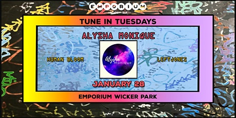 Tune in Tuesday's - Alysha Monique / Human Bloom / tickets