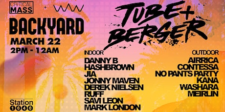 WorldWide & Critical Mass Presents Backyard w/ Tube & Berger tickets