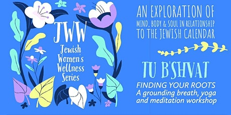 Jewish Women's Wellness Yoga -Finding Your Roots tickets