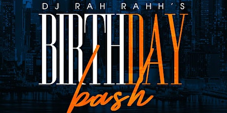 DJ Rah Rahh's BirthDAY Bash!  tickets