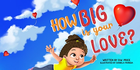 HOW BIG IS YOUR LOVE, Book Launch & Book Signing Event! tickets
