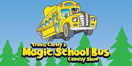 Travis Corley's Magic School Bus Comedy Show