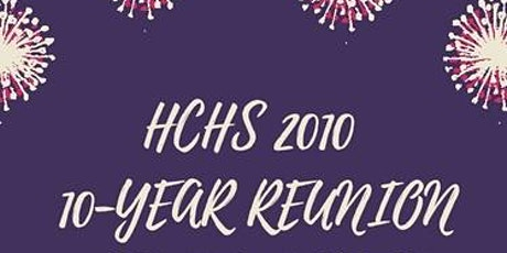 HCHS Class of 2010 Reunion tickets