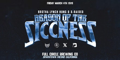 Brotha Lynch Hung & X-Raided at Full Circle Brewing Co.