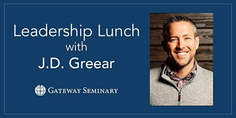 Leadership Lunch with J.D. Greear tickets
