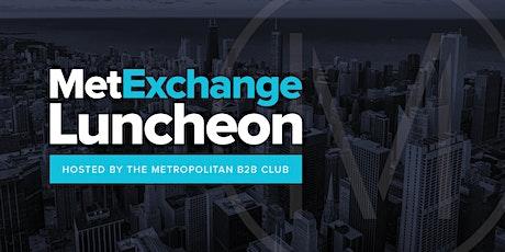 MetExchange Luncheon - Metropolitan B2B Club tickets